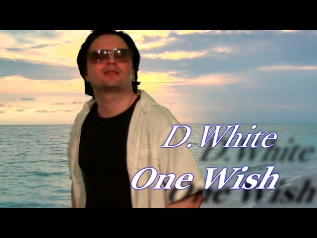 D.White - One wish