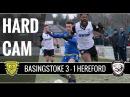 Hard Cam Goals Basingstoke Town 3 1 Hereford FC