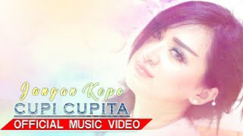 Cupi Cupita - Jangan Kepo [Official Music Video HD]