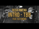 Reda Rwena - INTRO/TBB feat. Azzi Memo prod. von Veteran Zeeko Official HD Video