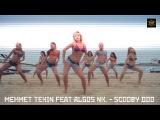 Scooby Doo Pa Pa Pa - Mehmet Tekin Feat. Algos NK - Remix ( https://vk.com/vidchelny)