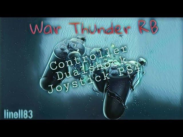 War Thunder 1.77: PS4 - Настройка управления в РБ для истребителя.