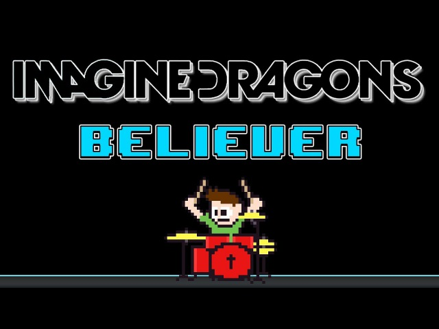Imagine Dragons - Believer (Drum Cover) -- The8BitDrummer