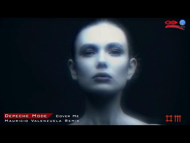 Depeche Mode - Cover Me [Mauricio Valenzuela Remix]