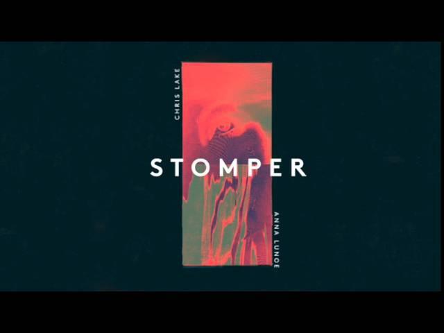 Chris Lake Anna Lunoe - Stomper