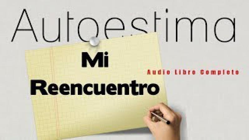 Autoestima: mi reencuentro-Objetivos-Audio Libro Completo