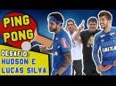 DESAFIO DE PING PONG COM HUDSON E LUCAS SILVA