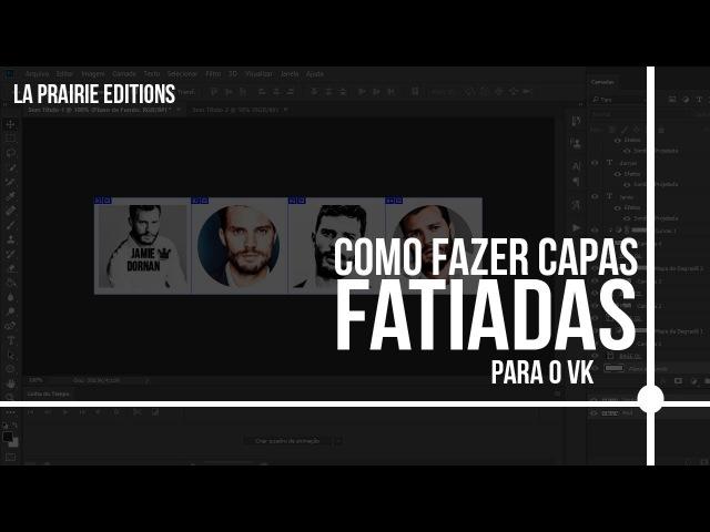 COMO FAZER CAPAS FATIADAS 2018