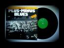 Létej Pomalu Fly Slow PLUS MINUS BLUES Vinyl rip 1