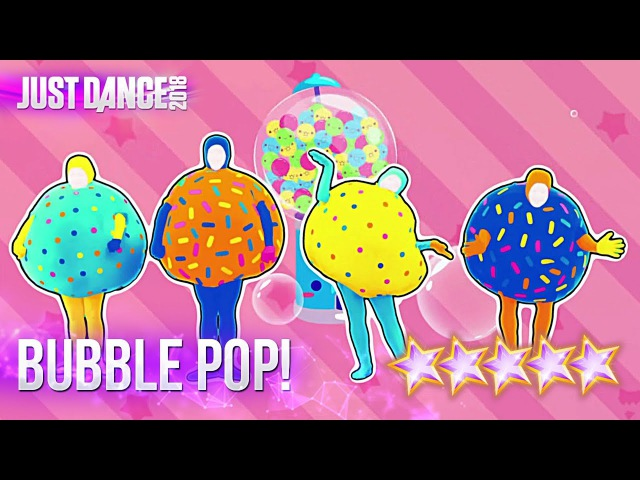 Just Dance 2018 Bubble Pop! (Alternate) - 5 stars