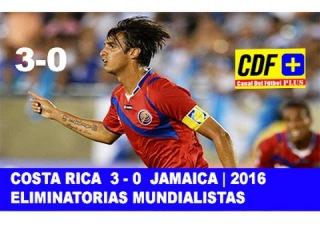 Costa Rica 3 - 0 Jamaica *Goles Eliminatorias 2016* EMOTIVA NARRACIÓN Canal 6 CDR
