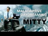 The Secret Life of Walter Mitty Overcoming Maladaptive Daydreaming