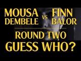 Муса Дембеле против Финна Балора | JOKE BATTLE - 2 раунд