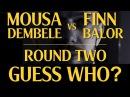Муса Дембеле против Финна Балора JOKE BATTLE - 2 раунд