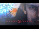 ►Altered Carbon | I'd Love to Change the World