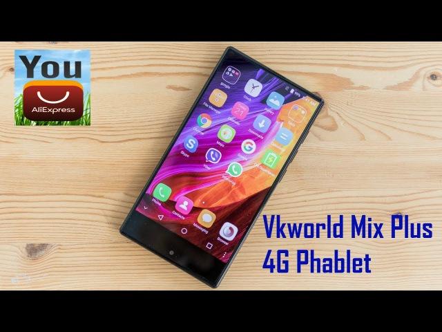 Обзор Vkworld Mix Plus 4G Phablet с AliExpress