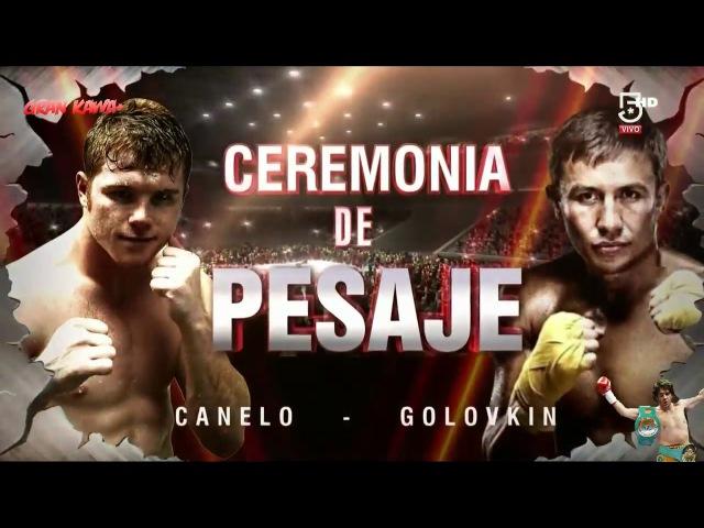 Ceremonia Pesaje Golovkin vs Canelo - El Campeon no es el Estelar Finito Lopez Televisa 4k