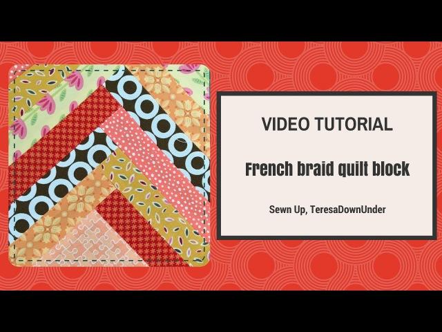 Video tutorial: French braid quilt block