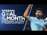 FEBRUARY GOAL OF THE MONTH Aguero, Danilo &amp more.