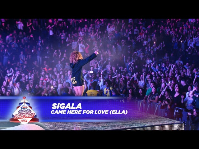 Sigala - 'Came Here For Love' FT. Ella - (Live At Capital's Jingle Bell Ball 2017)