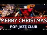 BEST MERRY CHRISTMAS SONGS HITS 2018 VOCAL POPULAR GREATEST POP JAZZ CHRISTMAS SONGS