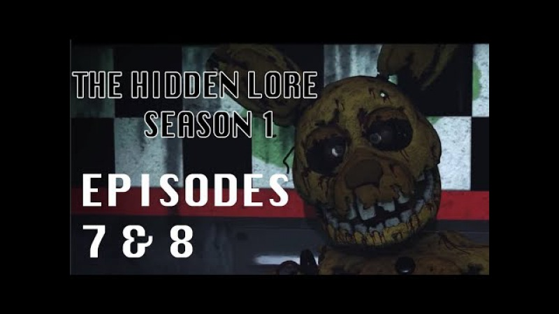Five Nights at Freddy's The Hidden Lore Episodes 7 8
