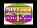 Мастер-классы, поделки для школы, дома и просто хорошего настроения | DIY Gifts and Crafts Ideas