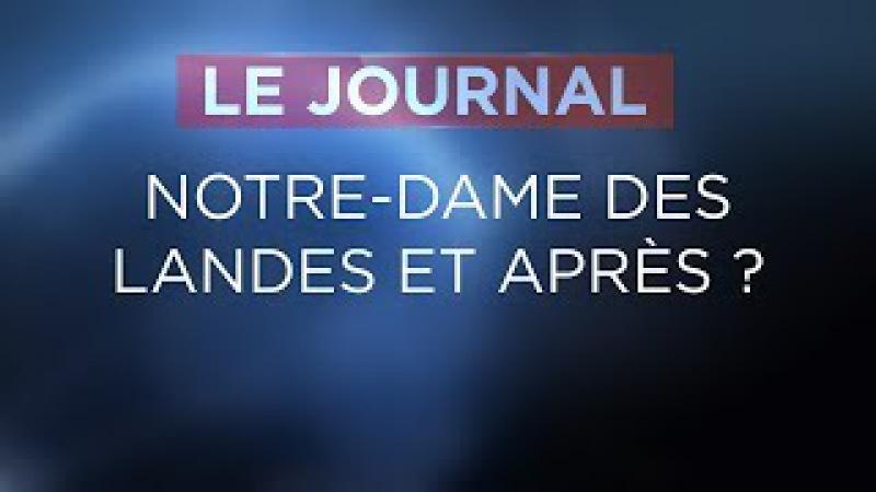 Notre Dame des Landes et après Journal du Jeudi 18 Janvier 2018