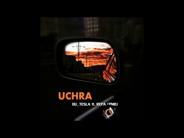 Repa ft Bu TesLa-Uchra