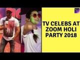 Vivian Dsena, Drashti Dhami, Hiba Nawab &amp Other TV Stars Make Zoom Holi Party 2018 A Grand Event