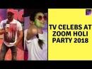 Vivian Dsena Drashti Dhami Hiba Nawab Other TV Stars Make Zoom Holi Party 2018 A Grand Event