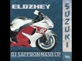 Элджей &amp Maldrix - Suzuki (Dj Saffron Mash Up 2018)