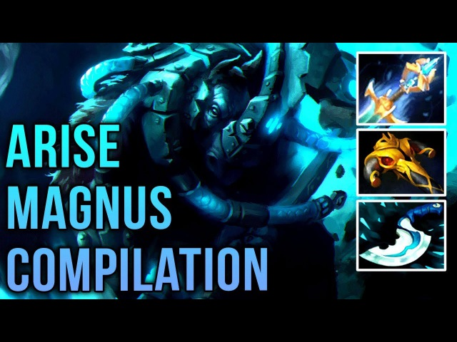 Arise Back to Magnus !What a Player! Gameplay Compilation - Dota 2