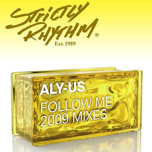 Aly-Us альбом Follow Me (2009 Mixes)