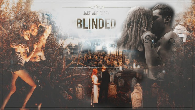Jace clary l blinded.