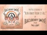 Blackberry Smoke - Run Away From It All (Audio)