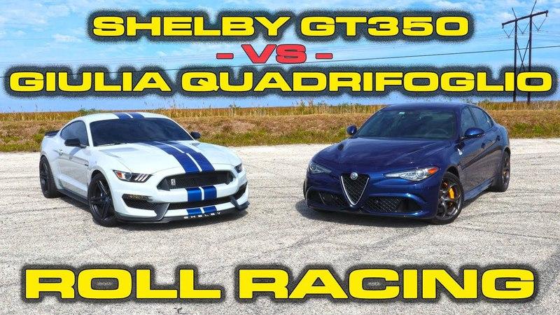 Hold your Ears! Ford Mustang Shelby GT350 vs Alfa Romeo Giulia Quadrifoglio Roll Racing
