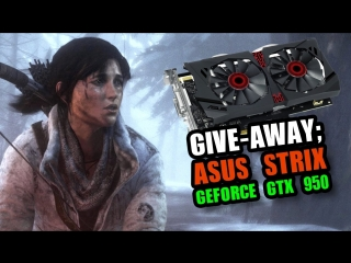 [Blunty] GIVEAWAY;  Asus Strix Geforce GTX 950 + GPU Tweak II Review