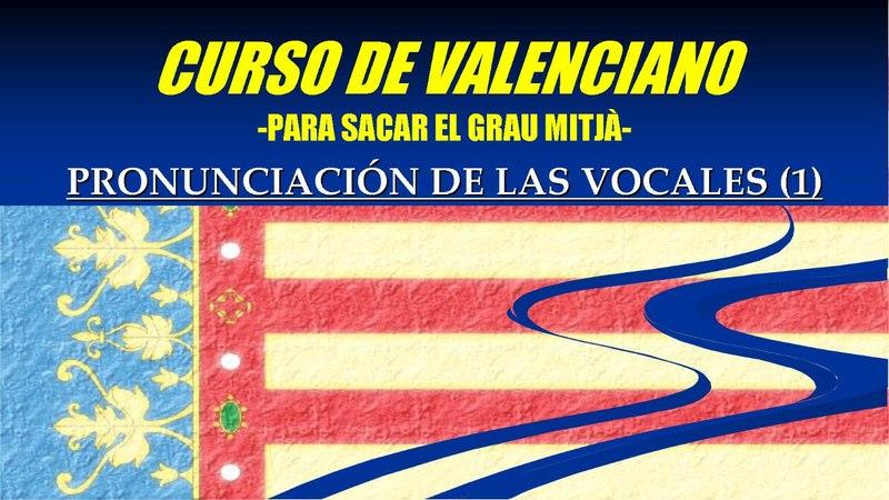 Las vocales en valenciano: la e oberta / tancada (la e abierta / cerrada)