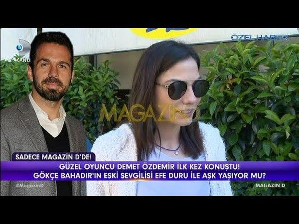 Demet Özdemir, Efe Duru hakkında ilk kez konuştu / Magazin D / 4 Nisan 2018