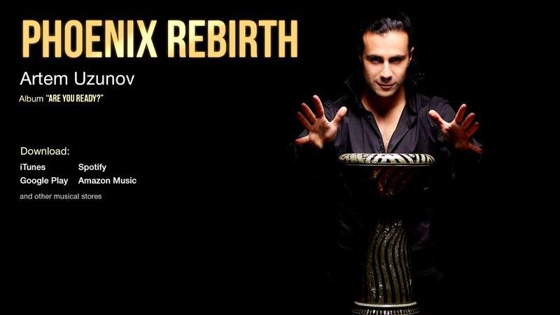 Artem Uzunov - Phoenix Rebirth