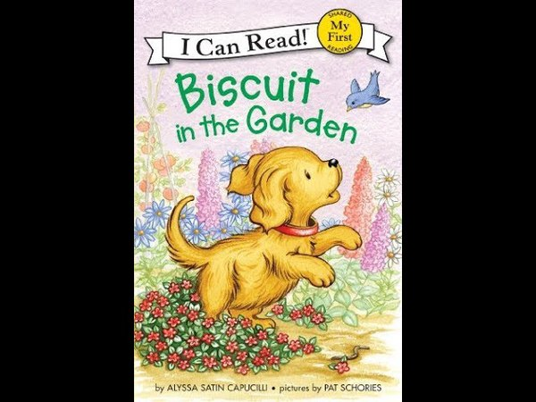 Biscuit in the Garden, read aloud - ReadingLibraryBooks