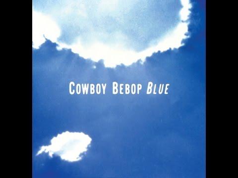 Yoko Kanno Seatbelts - Cowboy Bebop (Original Soundtrack 3) Blue