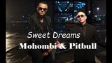 Pitbull &amp Mohombi - Sweet Dreams ft. Nicola Fasano &amp Alex Guesta