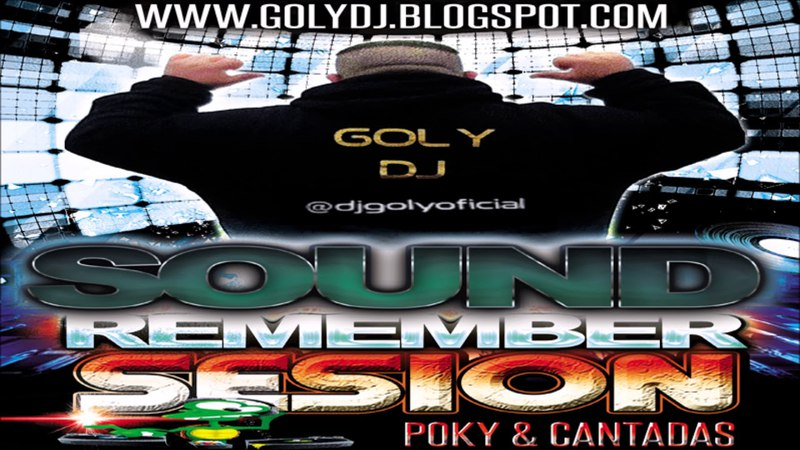 SESION REMEMBER POKY CANTADAS BY GOLY DJ 2018 ESPECIAL SESION