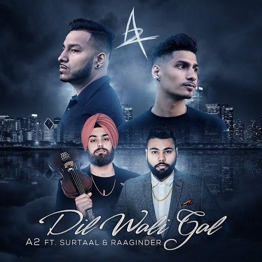 A2 альбом Dil Wali Gal (feat. Surtaal & Raaginder)