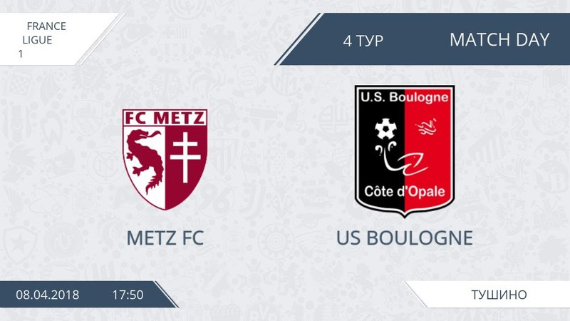 AFL18. France. Ligue 1. Day 4. Metz FC - US Boulogne