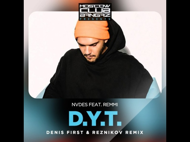 NVDES feat. Remmi – D.Y.T. (Denis First Reznikov Radio Remix)