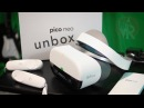 Pico Neo World's First 6DoF VR HMD Unbox Review