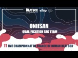 ONIISAN -  - Qualification Tag Team - 2017 French Beatbox Championships
